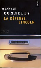 Couverture: La defense Lincoln de Michaël Connelly